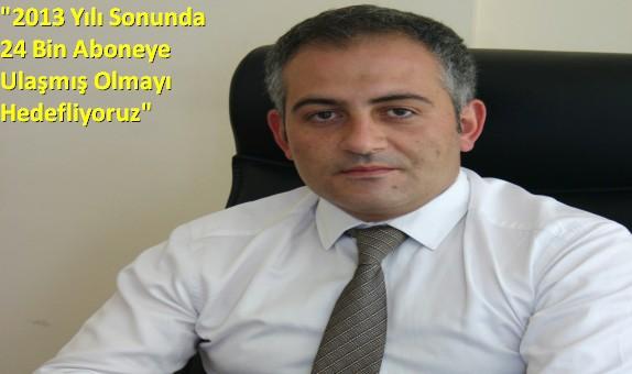 """Erzingaz Bölge Müdürü Gürkan Odabaşı:  """"2013 Yılı Sonunda 24 Bin Aboneye Ulaşmayı Hedefliyoruz"""""""