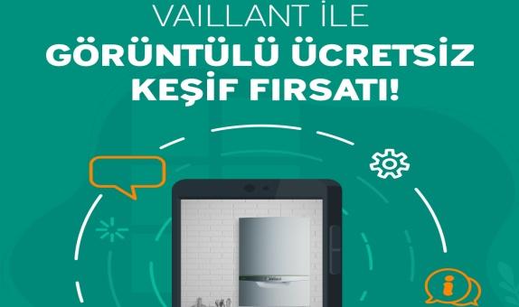 """Vaillant Türkiye'den """"Görüntülü Keşif"""" Uygulaması"""
